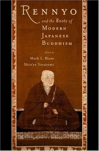 Mark Bloom - Rennyo and the Roots of Modern Japanese Buddhism