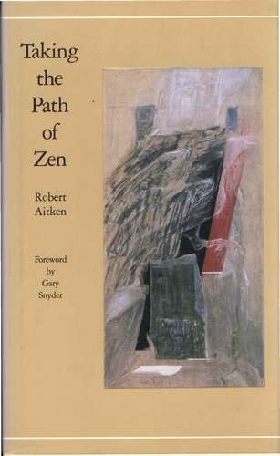 Robert Aitken - Taking the Path of Zen