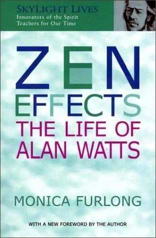 Monica Furlong - Zen Effects - The Life of Alan Watts