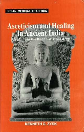 Kenneth G. Zysk - Asceticism and Healing in Ancient India