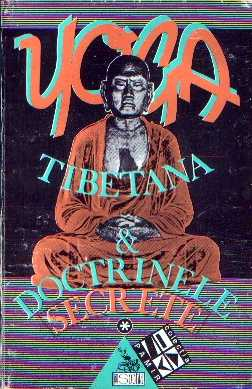 Yoga tibetană şi Doctrinele secrete (vol. 1)